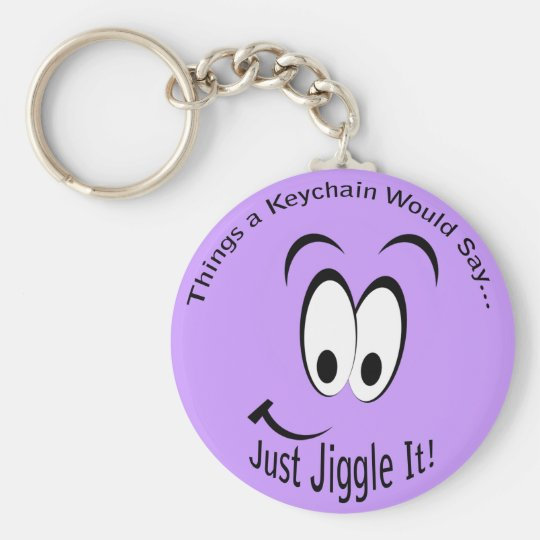 Just Jiggle It Lt Keychain