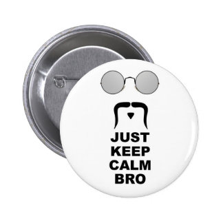 JUST KEEP CALM BRO w/ MUSTACHE 6 Cm Round Badge