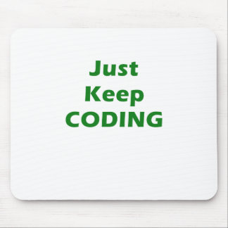 Just Keep Coding Mouse Pad