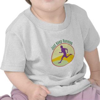 Just Keep Running T-shirts