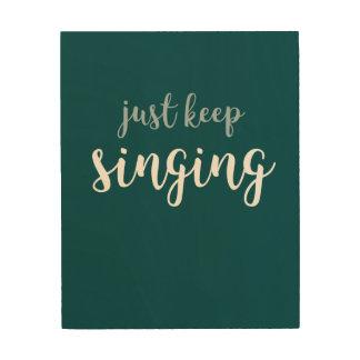 Just Keep Singing Wall Panel