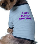 Just Keep Smiling Pet Shirt