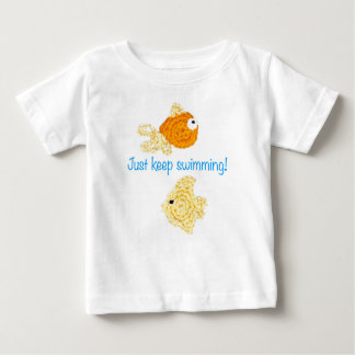 Just keep swimming! baby T-Shirt