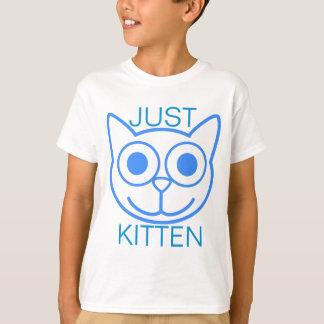 Just Kitten T-shirts