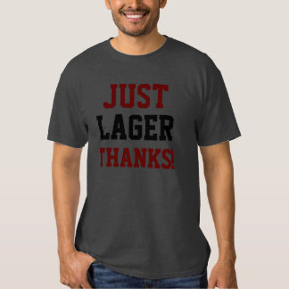 JUST LAGER THANKS!/Burgundy 2 Tee Shirts