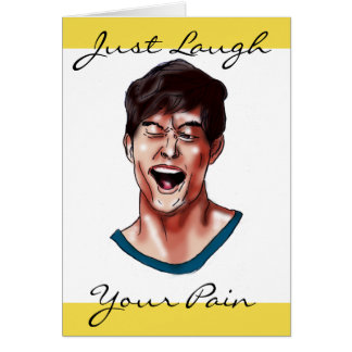Just laugh your pain card