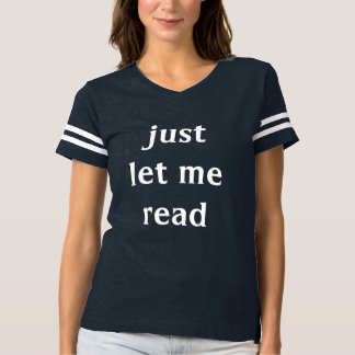 just let me read T-Shirt
