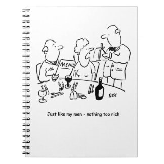 Just like my men. Nothing too rich Spiral Notebooks