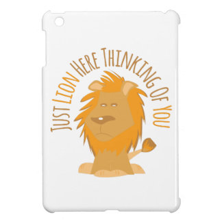 Just Lion Here Thinking Of You iPad Mini Cover