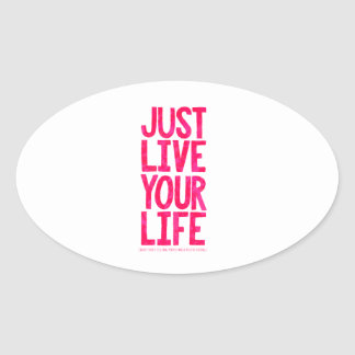 Just live your life sticker