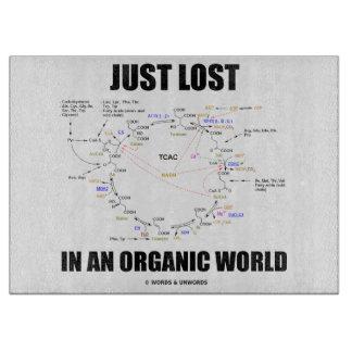 Just Lost In An Organic World Krebs Cycle Humor Cutting Board