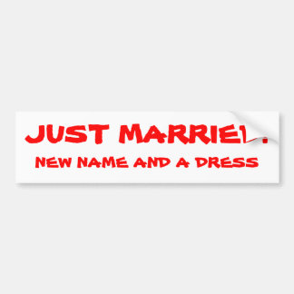 Just Married New Name and A Dress Car Bumper Sticker