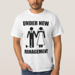 Just Married, Under New Management T-Shirt