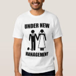 Just Married, Under New Management T Shirt