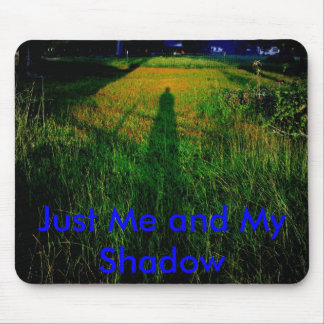 Just Me and My Shadow Mousepads
