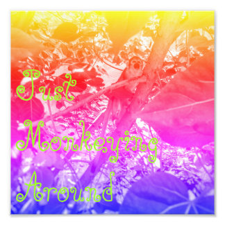 """Just Monkeying Around"" Quote Print Photographic Print"