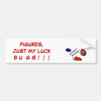 JUST MY LUCK BUMPER STICKER