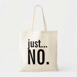 Just No Tote Bag