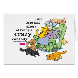 Just One Cat Short Of Being A Crazy Cat Lady Greeting Card