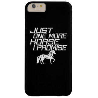 JUST ONE MORE HORSE BARELY THERE iPhone 6 PLUS CASE