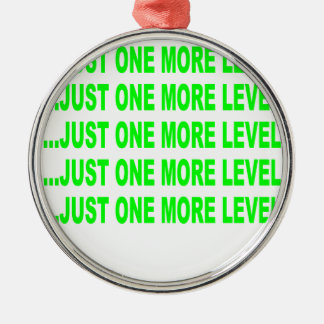 JUST ONE MORE LEVEL M.png Christmas Ornament