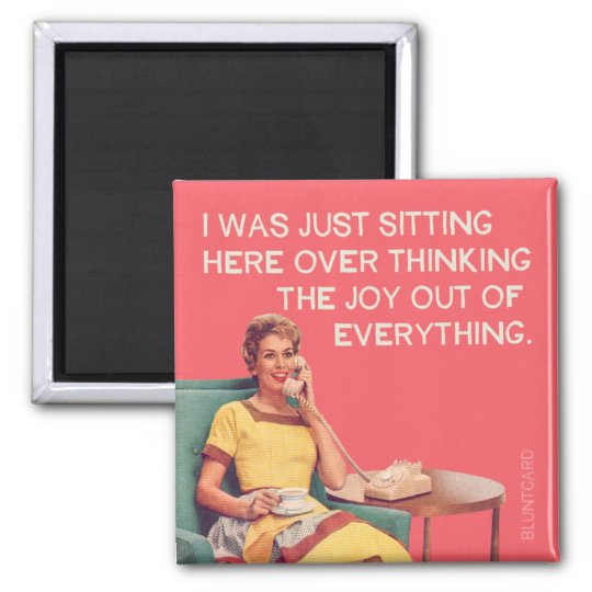 Just Overthinking the joy out of everything. Square