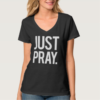 Just Pray Religious Women's Tshirt
