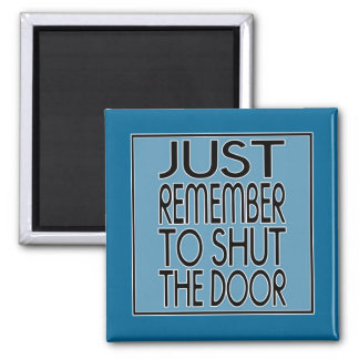 Just Remember Square Magnet