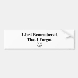 Just-remembered Bumper Sticker
