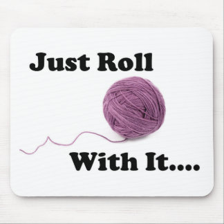 Just Roll With It Mouse Mat