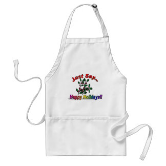 Just Say Happy Holidays Standard Apron