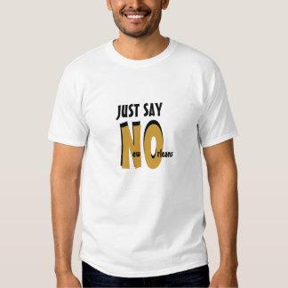 Just Say N.O.! Shirt