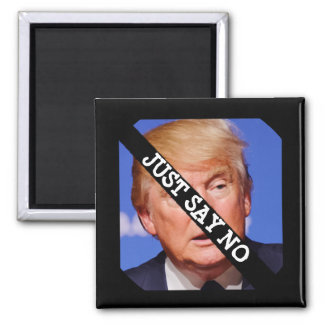 Just Say No to Donald Trump Magnet