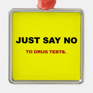 just-say-no-to-drug-tests christmas ornament