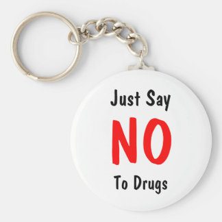 Just Say , NO, To Drugs Basic Round Button Key Ring