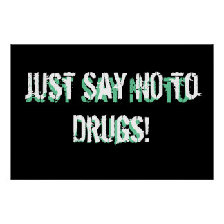 Just say no to drugs! poster