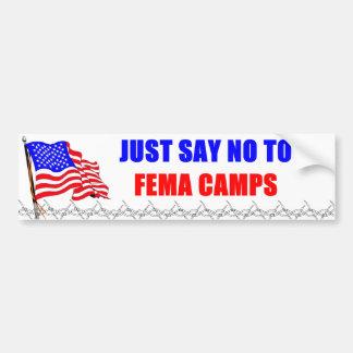 Just Say No TO FEMA Camps Bumper Sticker