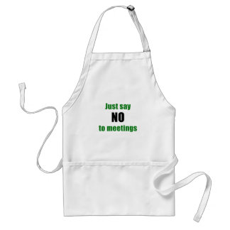 Just Say No to Meetings Standard Apron