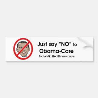 "Just say ""NO"" to Obama-care Bumper Sticker"