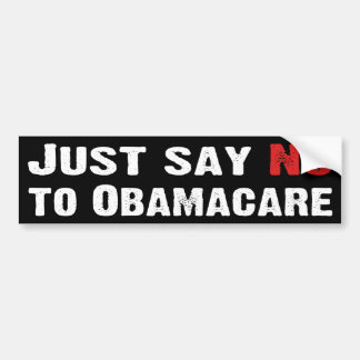 Just Say No to Obamacare Car Bumper Sticker