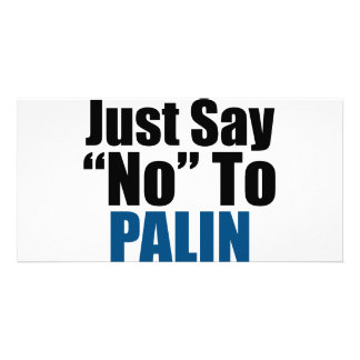 Just Say No To Palin Picture Card