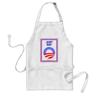 Just Say O!  It's the best way re-elect Obama! Standard Apron