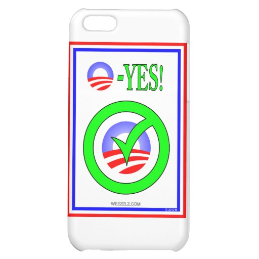 Just Say O! - Show your pro-Obama attitude! iPhone 5C Case
