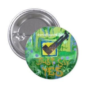 just say yes 3 cm round badge