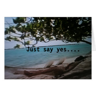 JUST SAY YES TO A RELAXING BIRTHDAY GREETING CARD