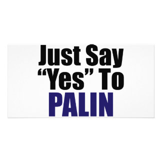 Just Say Yes to Palin Custom Photo Card