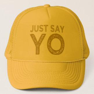 Just Say YO hat - choose color