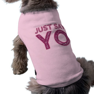 Just Say YO pet clothing - choose style & color