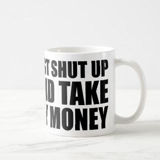 Just Shut Up And Take My Money Basic White Mug