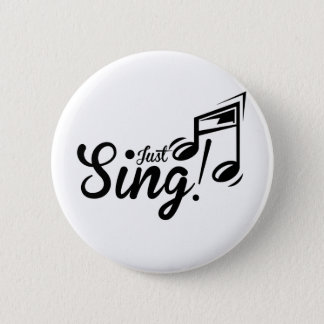 Just Sing 6 Cm Round Badge